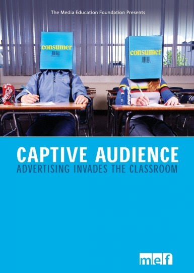 Captive Audience: Advertising Invades the Classroom